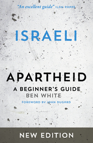 Ben White - Israeli Apartheid - Cover - New Edition - Ceasefire