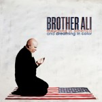 Brother Ali Mourning in America Dreaming in Color
